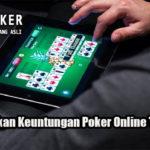 Cara Dapatkan Keuntungan Poker Online Terpercaya