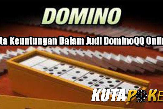 Fakta Keuntungan Dalam Judi DominoQQ Online