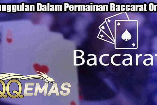 Keunggulan Dalam Permainan Baccarat Online
