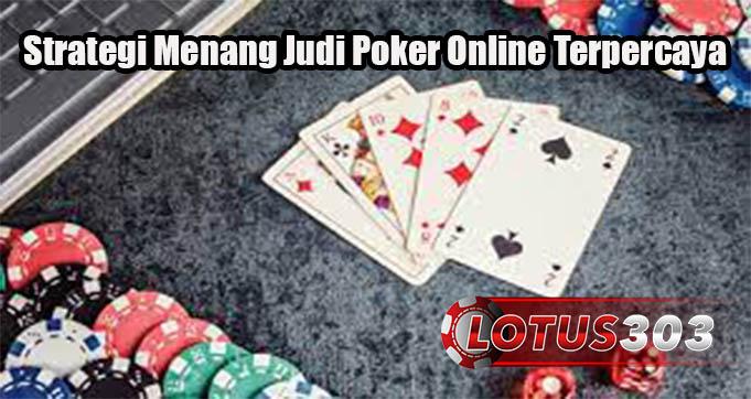 Strategi Menang Judi Poker Online Terpercaya